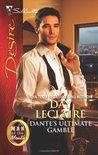 Dante's Ultimate Gamble (The Dante Legacy, #5)