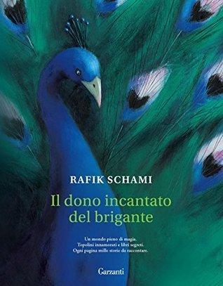 Il dono incantato del brigante by Rafik Schami
