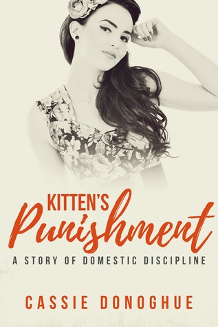 Kitten's Punishment: A Story of Domestic Discipline by Cassie Donoghue