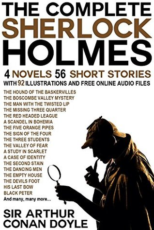 THE COMPLETE SHERLOCK HOLMES 4 Novels 56 Short Stories With 92 Illustrations and Free Online Audio Files