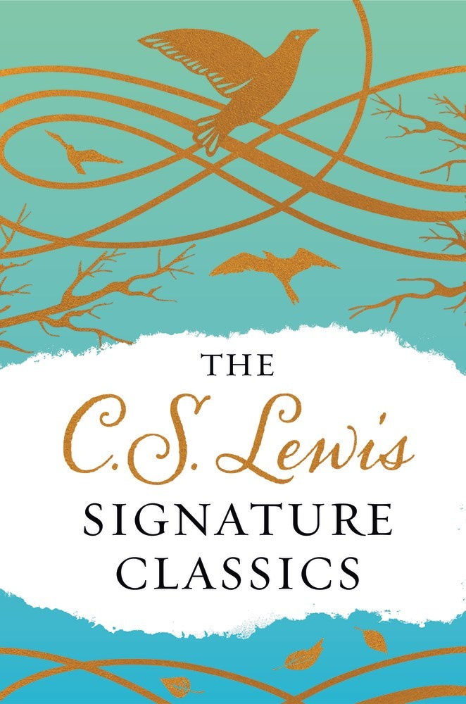Mere Christianity, The Screwtape Letters, The Great Divorce, The Problem of Pain, Miracles, A Grief Observed, Abolition of Man, The Four Loves (The C. S. Lewis Signature Classics: An Anthology of 8 C. S. Lewis Titles)