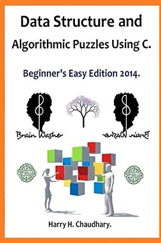 Data Structure and Algorithmic Puzzles Using C: Beginner's Easy Edition