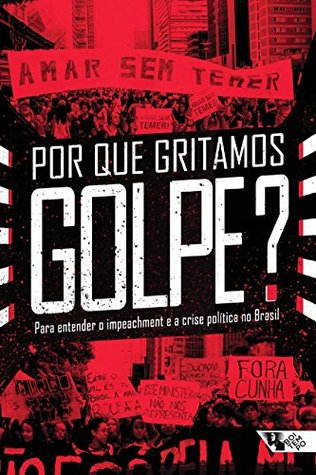Por Que Gritamos Golpe? by Ivana Jinkings
