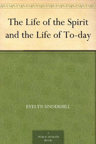 The Life of the Spirit and the Life of Today (Library of Anglican Spirituality)