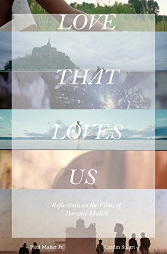 Love That Loves Us:: Reflections on the Films of Terrence Malick