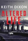 Altered Life (Sam Dyke Investigations, #1)