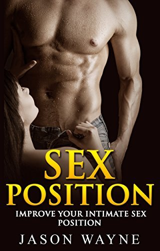 Sex Positions: Top 8 Tips & Secrets To Improve Your Intimate Sex Position,fulfill Your Sex Desires,Ultimate Sex Position,Last Longer