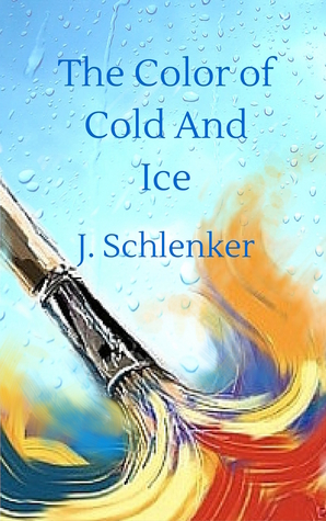 The Color of Cold and Ice by J. Schlenker