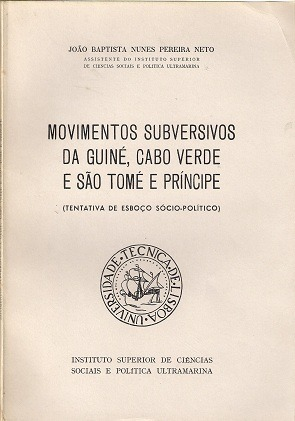 Movimentos subversivos da Guiné, Cabo Verde e São Tomé e Príncipe : tentativa de esboço sócio-político