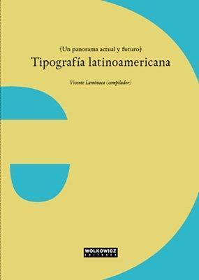 Tipografía latinoamericana: un panorama actual y futuro.