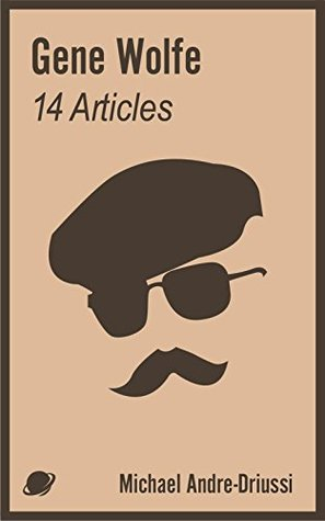 Gene Wolfe: 14 Articles on His Fiction
