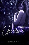 Uccidimi (Blood Bonds, #3)