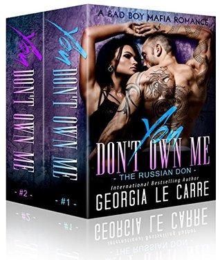 You Don't Own Me - Box Set A Bad Boy Mafia Romance (The Russian Don) by Georgia Le Carre