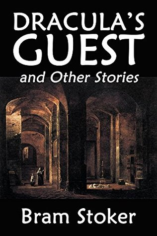 Dracula's Guest and Other Stories by Bram Stoker