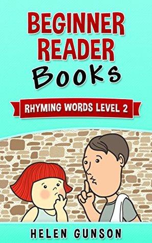 Beginner Reader Books: Rhyming Words Level 2 (Beginner Reader, Beginner Reader Books, Reading For Beginners, Sight Words, Level 1 Reading Books For Children Book 7)