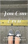 You Can Even by Kate Hendricks