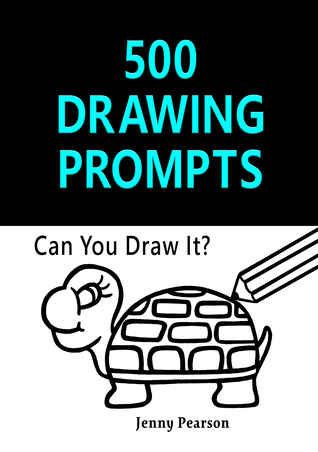500 Drawing Prompts: Can You Draw It?