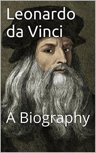 Leonardo da Vinci: A Biography