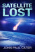 Satellite Lost by John Paul Cater