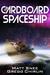 The Cardboard Spaceship (Book One)