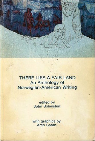 There Lies a Fair Land: An Anthology of Norwegian-American Writing