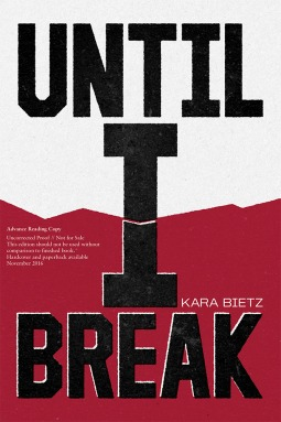 Until I Break by Kara Bietz