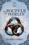 Le souffle de Merlin (Le secret des druides, #3)