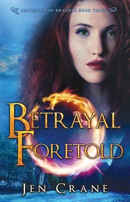 Betrayal Foretold by Jen Crane