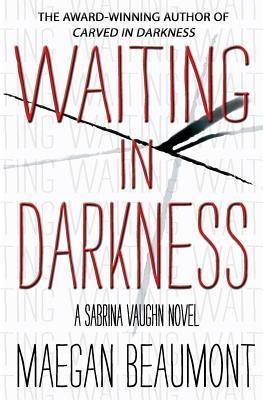 Waiting in Darkness: A Sabrina Vaughn Novel