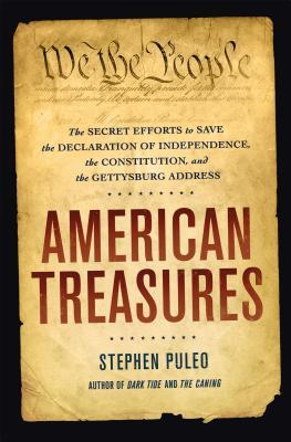 American treasures: the secret efforts to save the declaration of independence, the constitution and the gettysburg address par Stephen Puleo