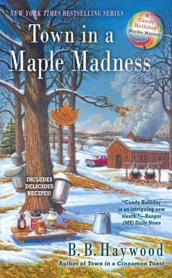 Town in a Maple Madness (A Candy Holliday Mystery, #8)