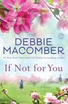 If Not for You by Debbie Macomber