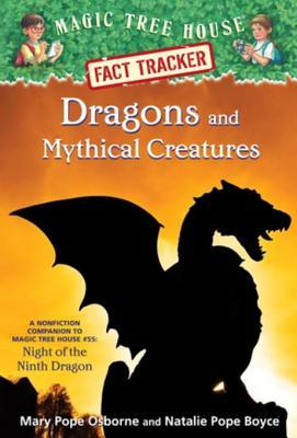 Dragons and Mythical Creatures (Magic Tree House Fact Tracker #35)