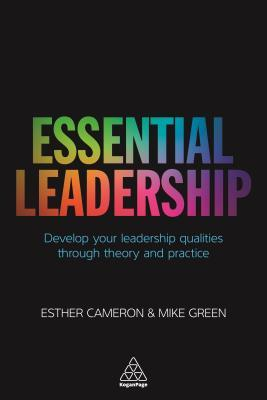 Essential Leadership: Develop Your Leadership Qual...