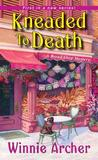 Kneaded to Death by Winnie Archer
