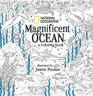 National Geographic Magnificent Ocean A Coloring Book By Justin Poulter