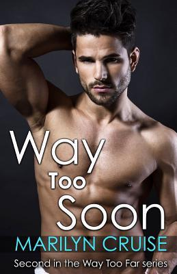 Way to Soon: Second in the Way Too Far Series