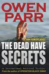 The Dead Have Secrets: A John Powers Novel
