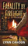 Fatality by Firelight by Lynn Cahoon