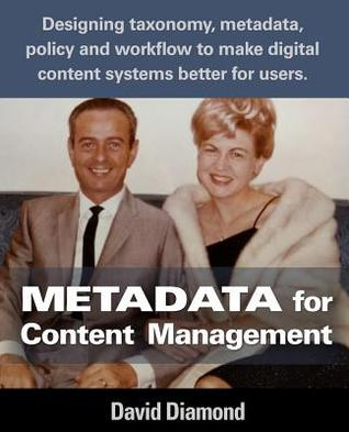 Metadata for Content Management by David Diamond