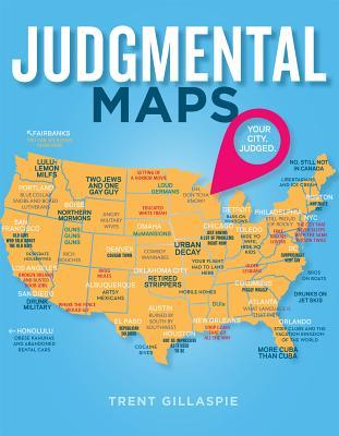 Judgmental Maps: Your City. Judged. by Trent Gillaspie