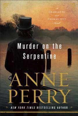 Murder on the Serpentine (Charlotte & Thomas Pitt #32)