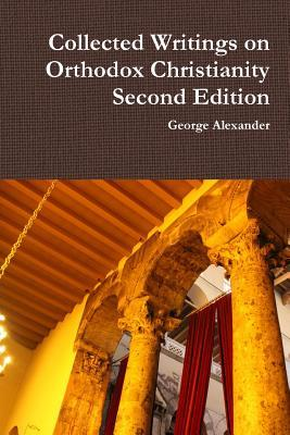 Collected Writings on Orthodox Christianity