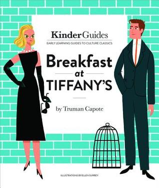 Breakfast at Tiffany's, by Truman Capote: A Kinderguides Illustrated Learning Guide
