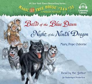 Balto of the Blue Dawn / Night of the Ninth Dragon (Magic Tree House #54-55)