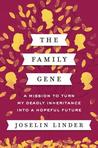The Family Gene: A Mission to Turn My Deadly Inheritance into a Hopeful Future