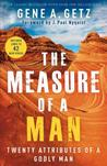 The Measure of a Man: Twenty Attributes of a Godly Man