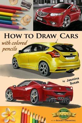 How to Draw Cars with Colored Pencils: From Photographs in Realistic Style, Learn to Draw Ford Focus St, Honda Accord, Ferrari Spider Cars, Drawing Vehicles, Step-By-Step Drawing Tutorials