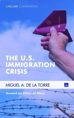 The U.S. Immigration Crisis