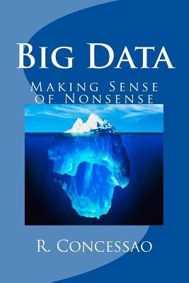 Big Data: Making Sense of Nonsense